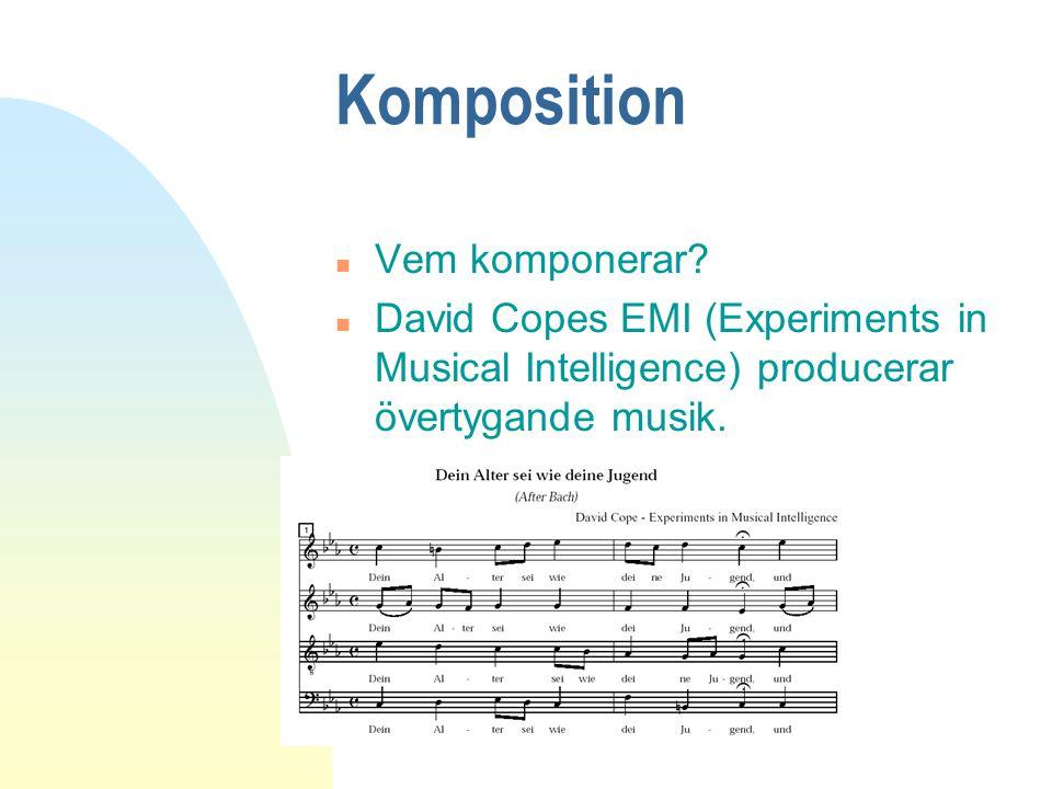 Komposition n Vem komponerar? n David Copes EMI (Experiments in Musical Intelligence) producerar övertygande musik.