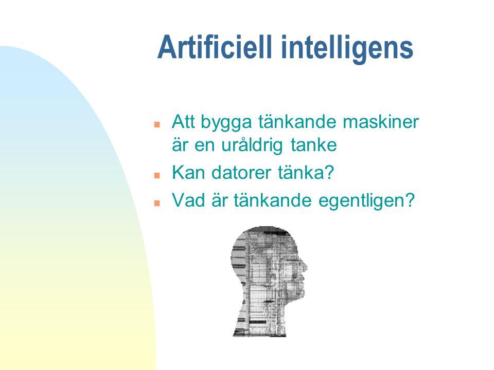 Artificiell intelligens n Att bygga tänkande maskiner är en uråldrig tanke n Kan datorer tänka? n Vad är tänkande egentligen?