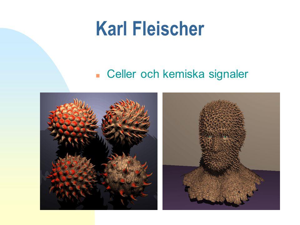 Karl Fleischer n Celler och kemiska signaler