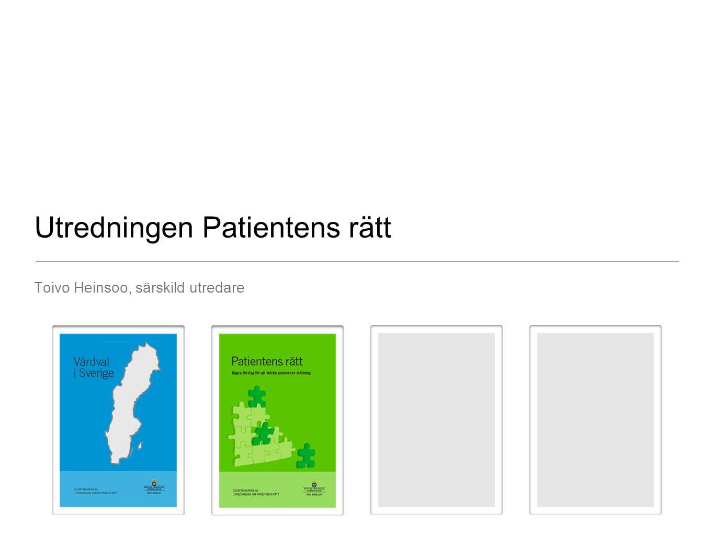 Förslag för att stärka patientens ställning ‣ Lagreglering av vårdgarantin och det fria vårdvalet.