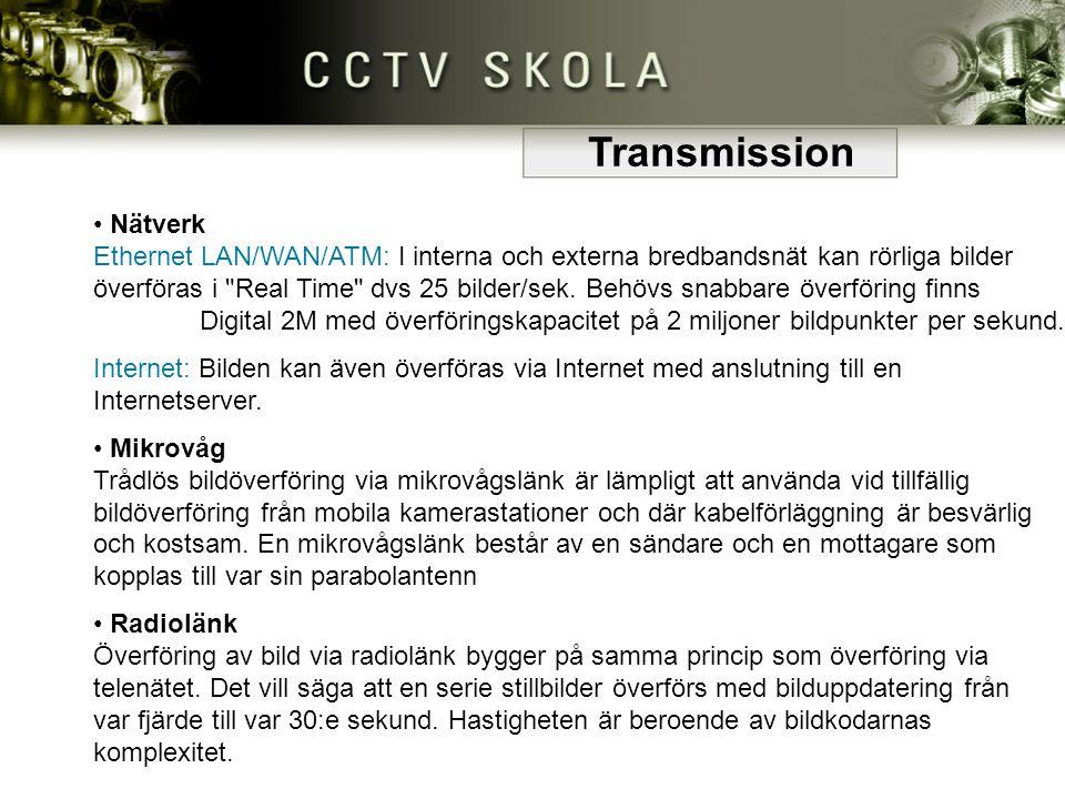 • Nätverk Ethernet LAN/WAN/ATM: I interna och externa bredbandsnät kan rörliga bilder överföras i