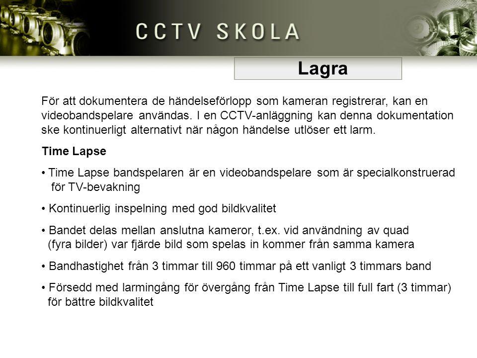 För att dokumentera de händelseförlopp som kameran registrerar, kan en videobandspelare användas. I en CCTV-anläggning kan denna dokumentation ske kon