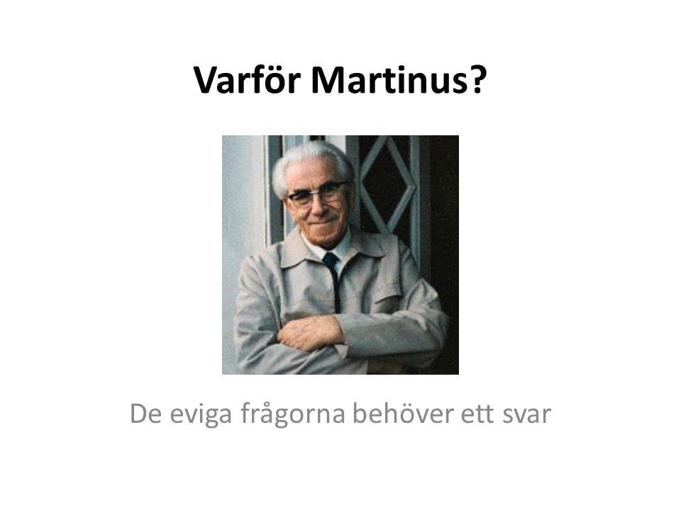 Varför Martinus? De eviga frågorna behöver ett svar