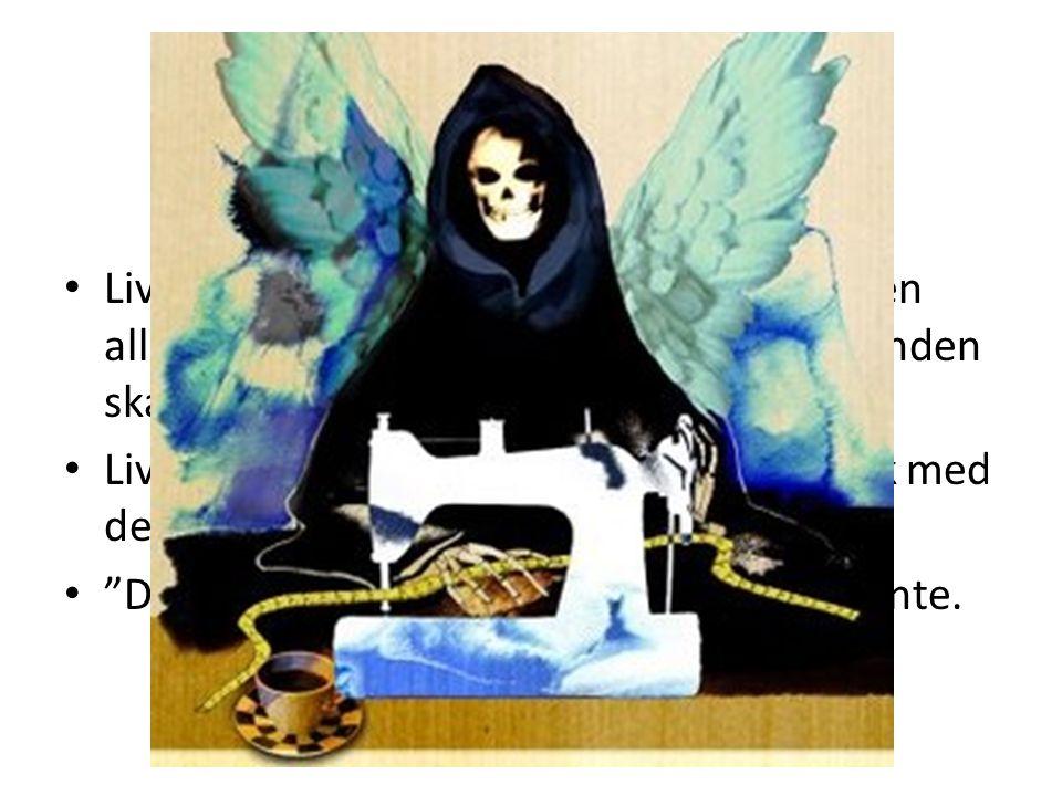 Döden finns inte • Livet är den evighetsdimension, från vilken alla tids- och rumsdimensionella förhållanden skapas och upplevs.