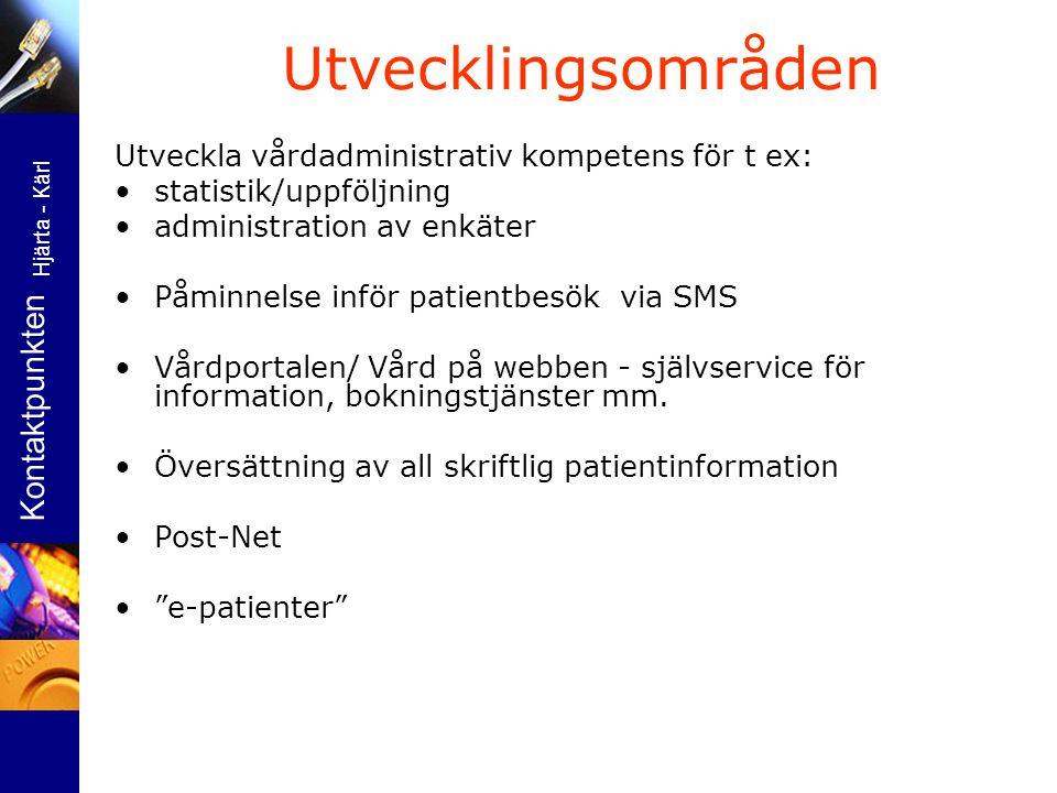 Utveckla vårdadministrativ kompetens för t ex: •statistik/uppföljning •administration av enkäter •Påminnelse inför patientbesök via SMS •Vårdportalen/