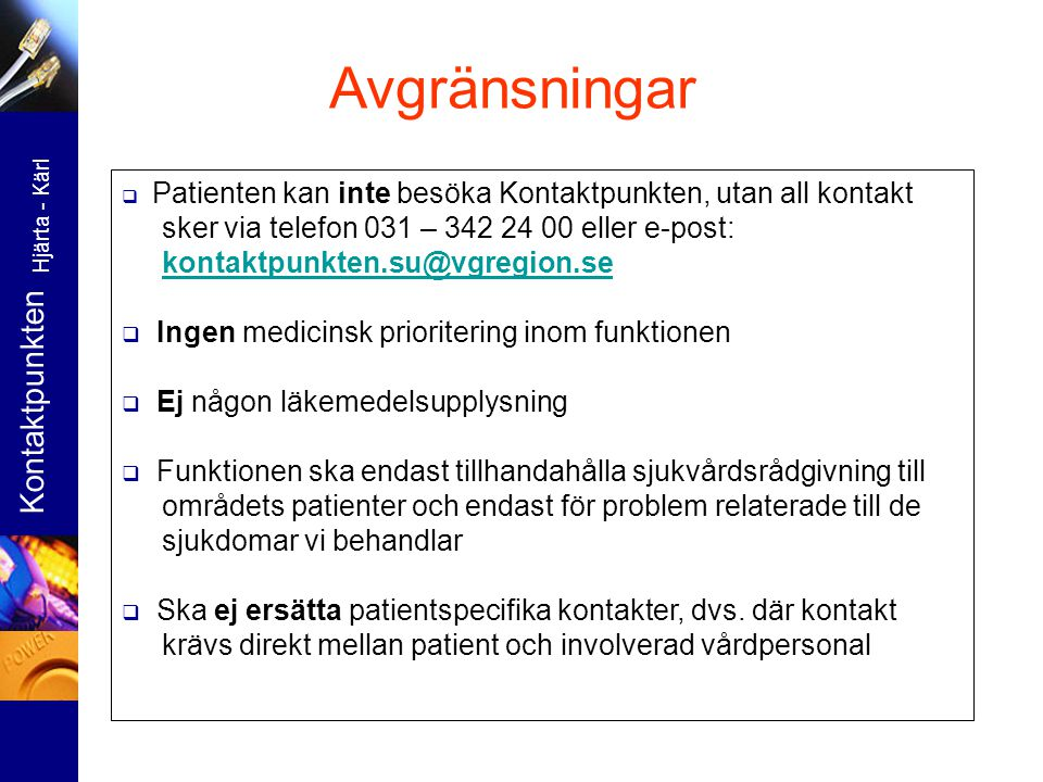  Patienten kan inte besöka Kontaktpunkten, utan all kontakt sker via telefon 031 – 342 24 00 eller e-post: kontaktpunkten.su@vgregion.sekontaktpunkte