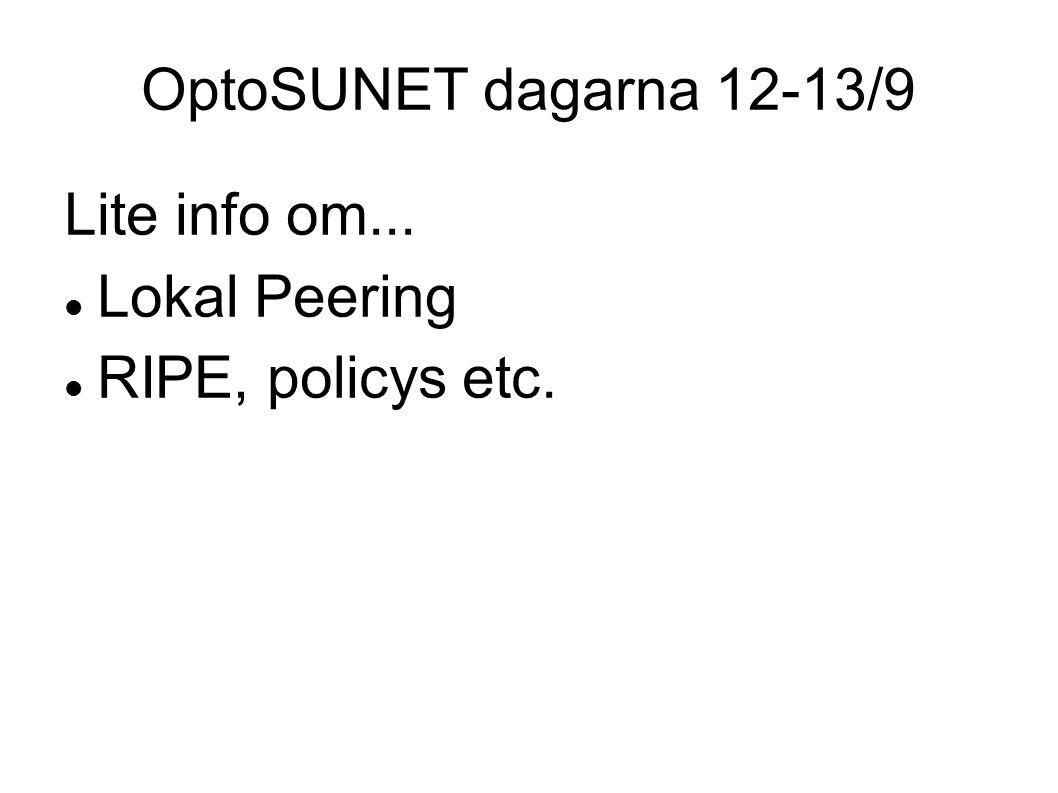 Lokal Peering SUNET uppmuntrar alla Universitet & Högskolor till att sätta upp lokal peering med lokala ISP:er/statsnät etc.