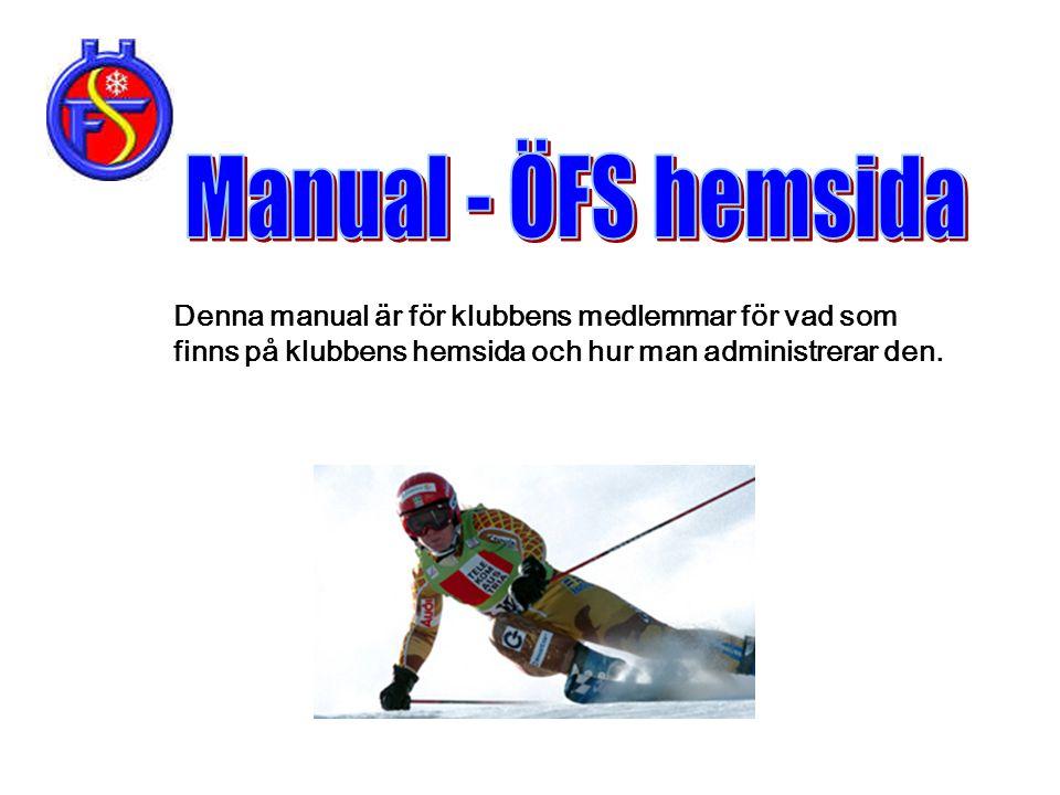 Denna manual är för klubbens medlemmar för vad som finns på klubbens hemsida och hur man administrerar den.