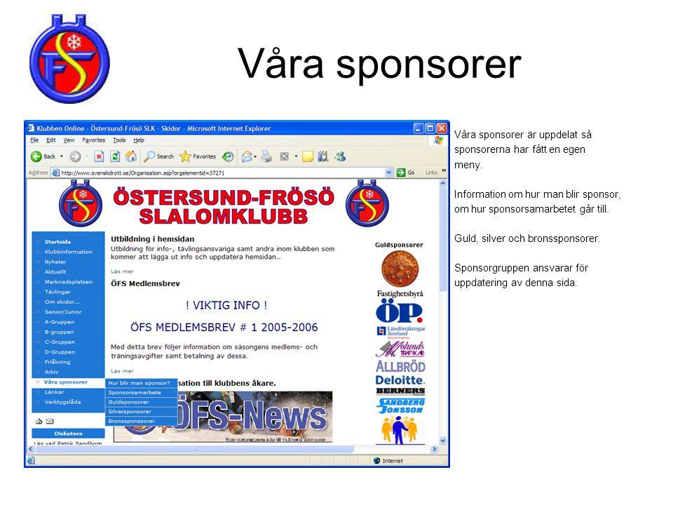 Våra sponsorer Våra sponsorer är uppdelat så sponsorerna har fått en egen meny. Information om hur man blir sponsor, om hur sponsorsamarbetet går till
