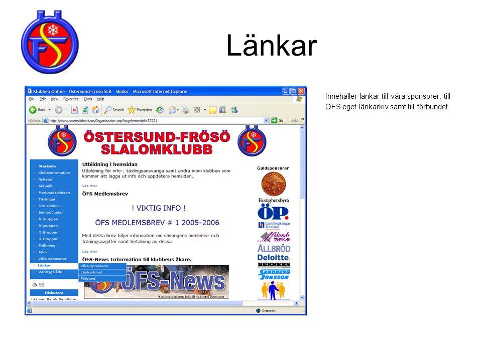 Länkar Innehåller länkar till våra sponsorer, till ÖFS eget länkarkiv samt till förbundet.