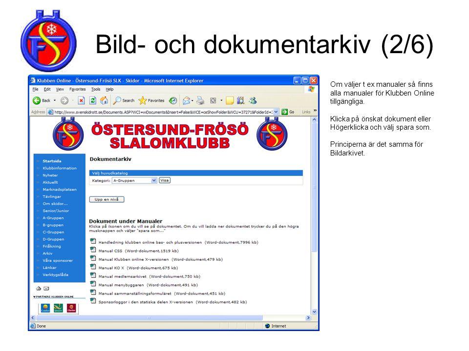 Bild- och dokumentarkiv (2/6) Om väljer t ex manualer så finns alla manualer för Klubben Online tillgängliga. Klicka på önskat dokument eller Högerkli