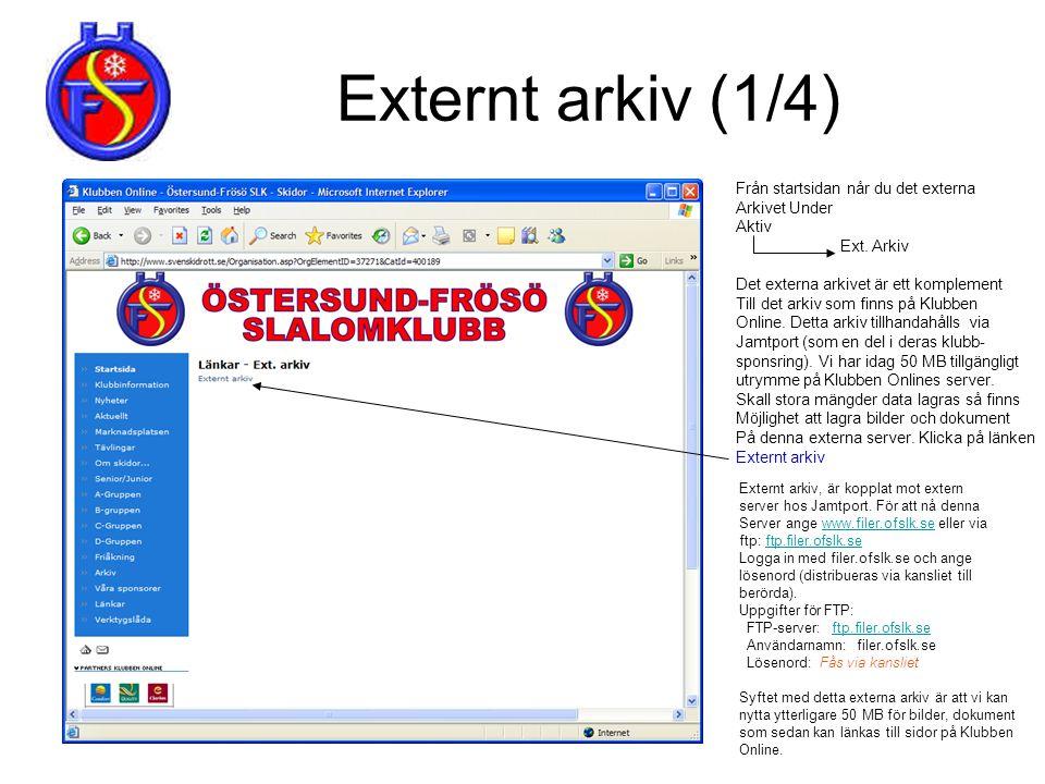 Externt arkiv (1/4) Från startsidan når du det externa Arkivet Under Aktiv Ext. Arkiv Det externa arkivet är ett komplement Till det arkiv som finns p
