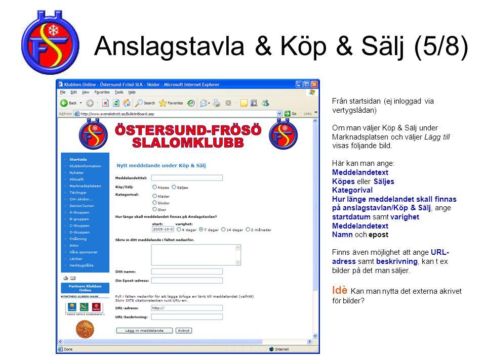 Anslagstavla & Köp & Sälj (5/8) Från startsidan (ej inloggad via vertygslådan) Om man väljer Köp & Sälj under Marknadsplatsen och väljer Lägg till vis