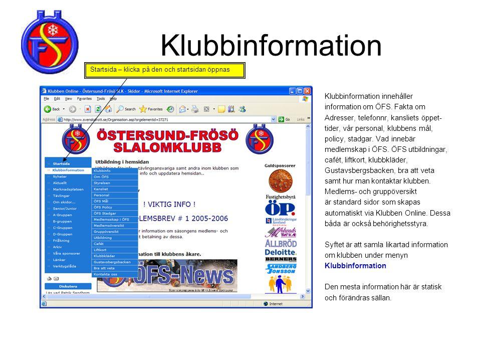 Klubbinformation Klubbinformation innehåller information om ÖFS. Fakta om Adresser, telefonnr, kansliets öppet- tider, vår personal, klubbens mål, pol