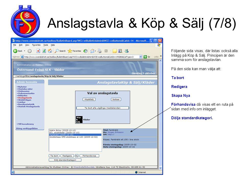Anslagstavla & Köp & Sälj (7/8) Följande sida visas, där listas också alla Inlägg på Köp & Sälj. Principen är den samma som för anslagstavlan. På den