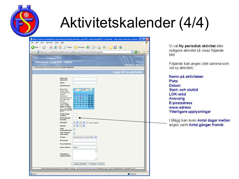 Aktivitetskalender (4/4) Vi val Ny periodisk aktivitet eller redigera aktivitet så visas följande bild. Följande kan anges (det samma som vid ny aktiv