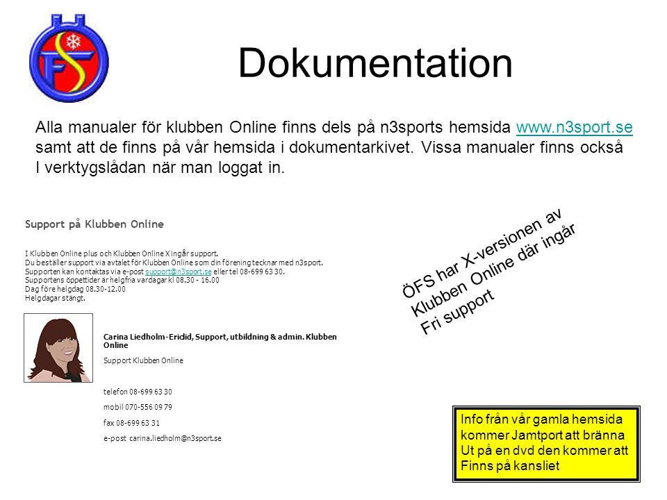 Dokumentation Alla manualer för klubben Online finns dels på n3sports hemsida www.n3sport.sewww.n3sport.se samt att de finns på vår hemsida i dokument