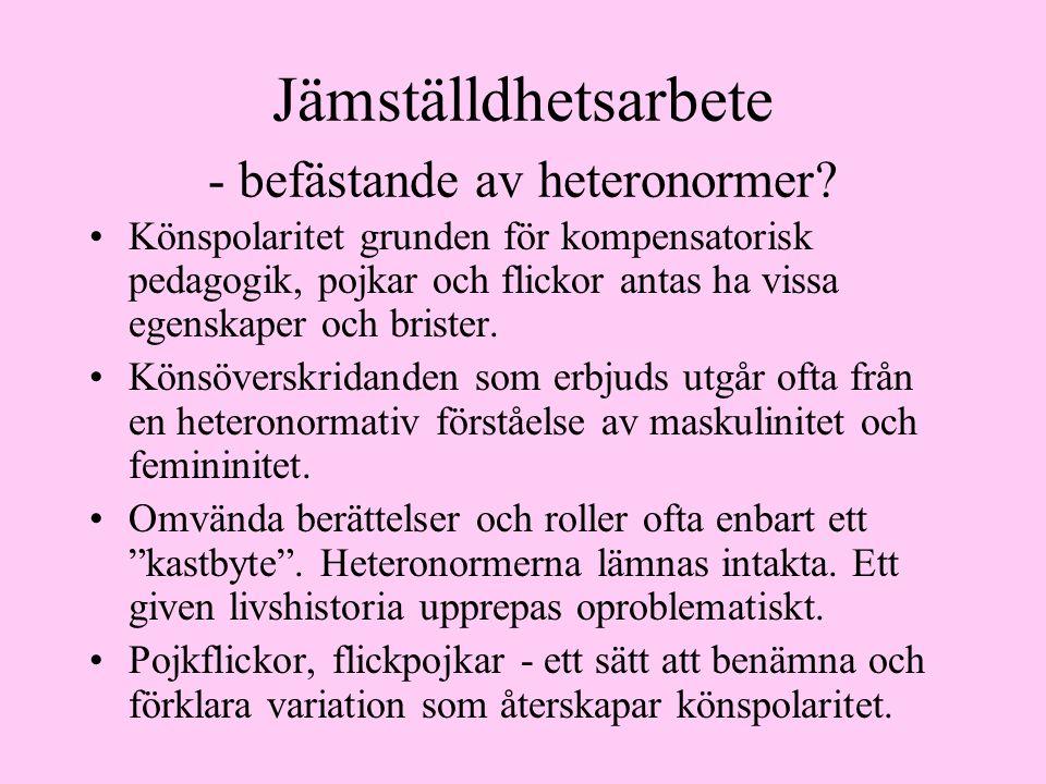 Jämställdhetsarbete - befästande av heteronormer.