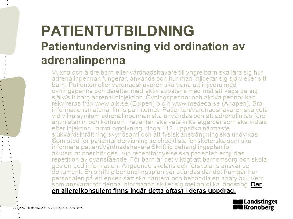 ALLERGI och ANAFYLAXI (LLK) 21/10 2010 /BL PATIENTUTBILDNING Patientundervisning vid ordination av adrenalinpenna Vuxna och äldre barn eller vårdnadsh