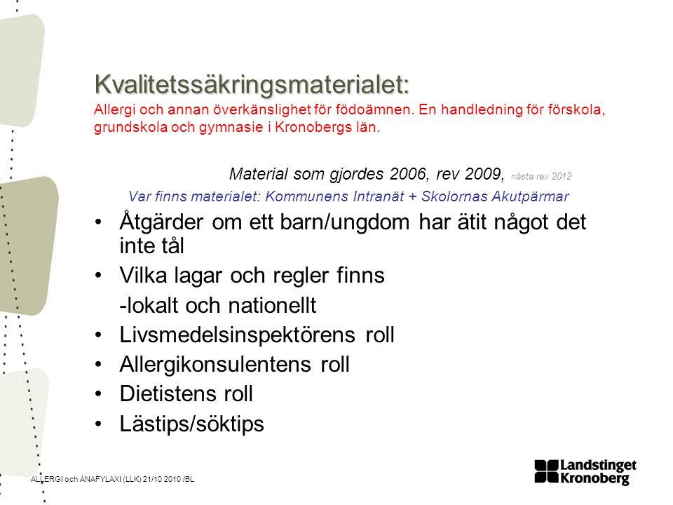 ALLERGI och ANAFYLAXI (LLK) 21/10 2010 /BL Kvalitetssäkringsmaterialet: Kvalitetssäkringsmaterialet: Allergi och annan överkänslighet för födoämnen. E