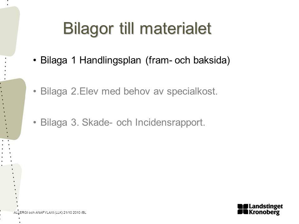 ALLERGI och ANAFYLAXI (LLK) 21/10 2010 /BL Bilagor till materialet •Bilaga 1 Handlingsplan (fram- och baksida) •Bilaga 2.Elev med behov av specialkost
