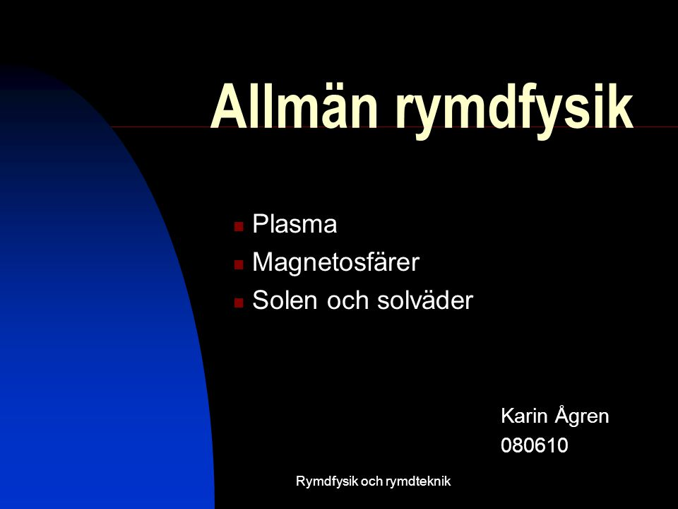 Allmän rymdfysik Jordens magnetosfär  Details about this topic  Supporting information and examples  How it relates to your audience