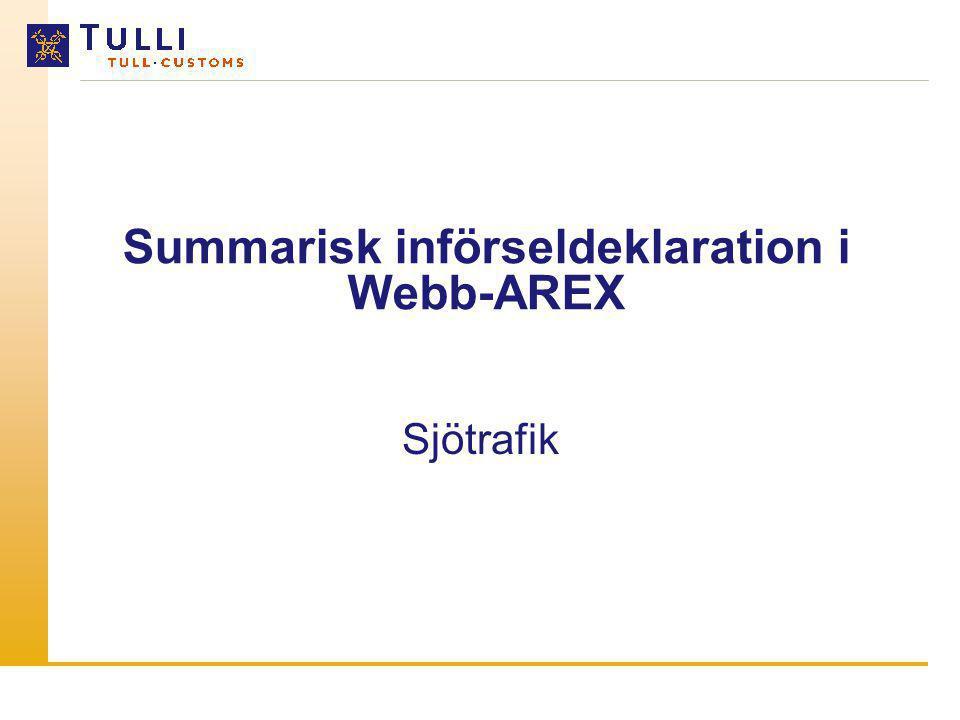 Summarisk införseldeklaration i Webb-AREX Sjötrafik