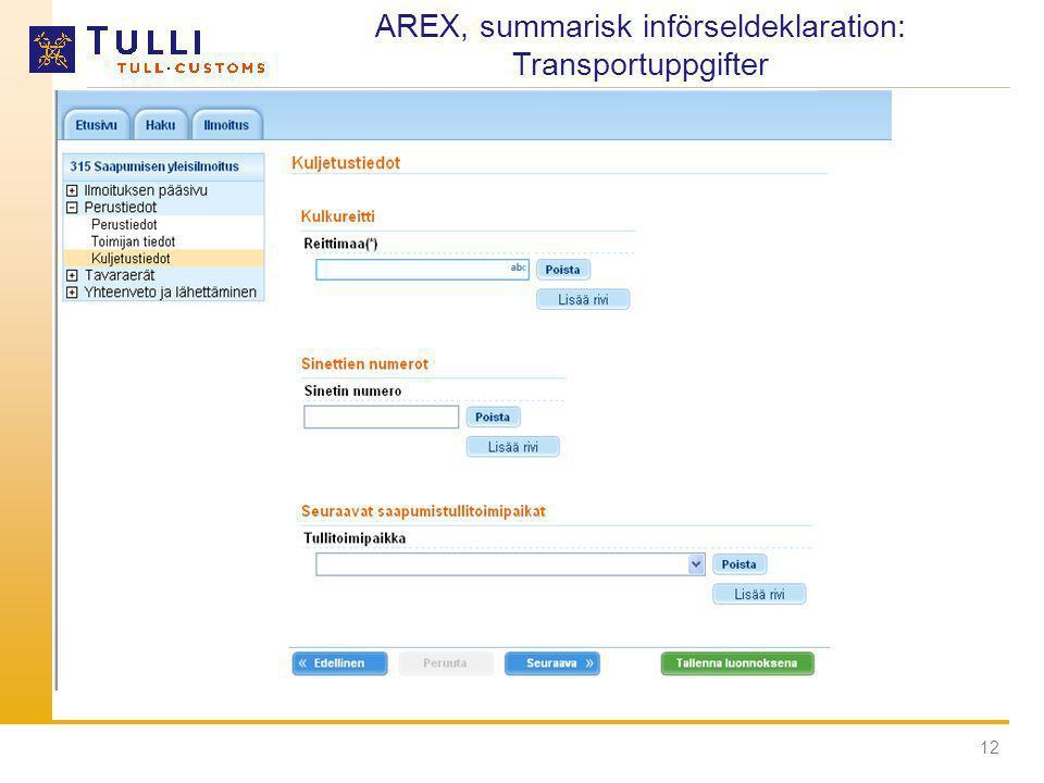 12 AREX, summarisk införseldeklaration: Transportuppgifter