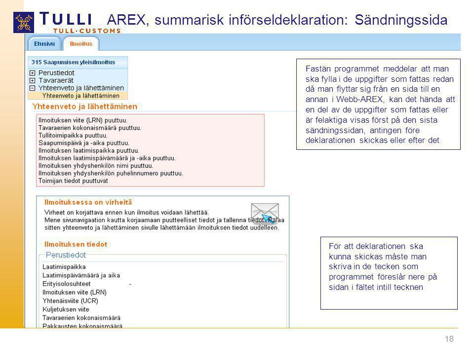 18 AREX, summarisk införseldeklaration: Sändningssida Fastän programmet meddelar att man ska fylla i de uppgifter som fattas redan då man flyttar sig