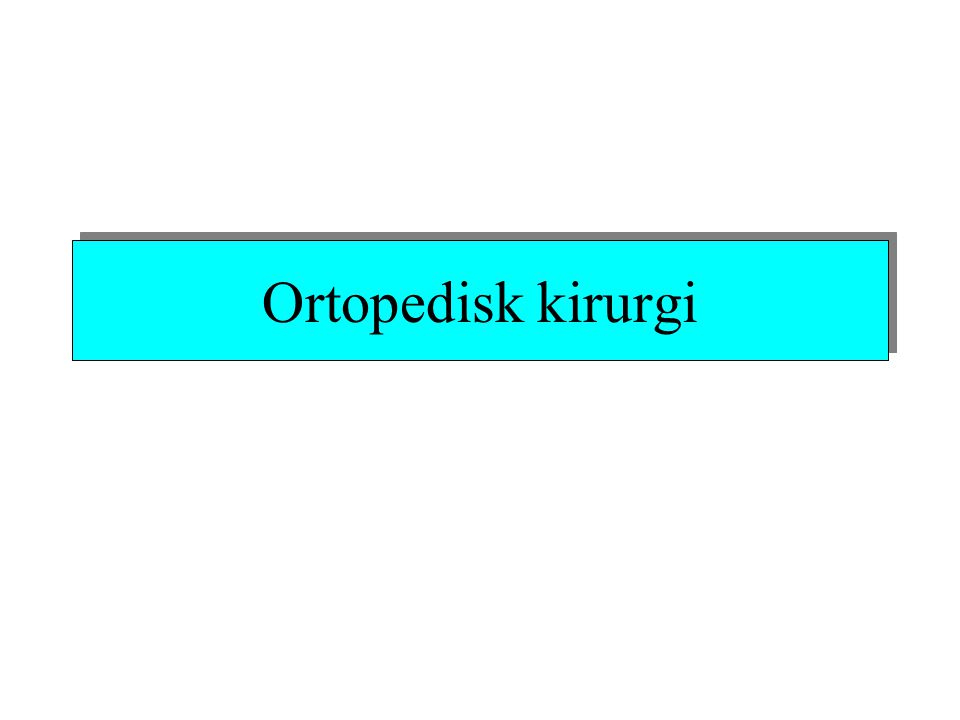 Ortopedisk kirurgi