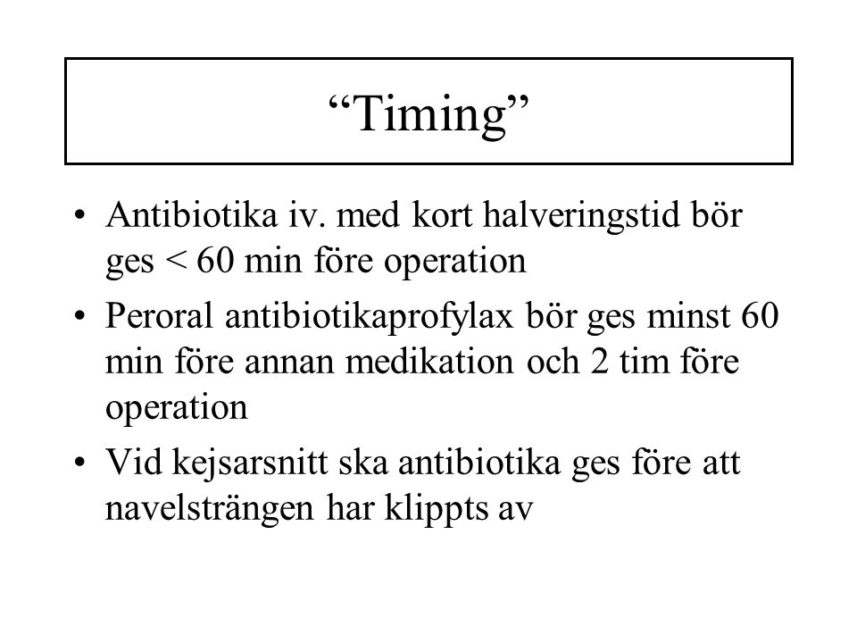 Timing •Antibiotika iv.
