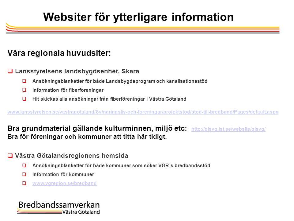 Websiter för ytterligare information Våra regionala huvudsiter:  Länsstyrelsens landsbygdsenhet, Skara  Ansökningsblanketter för både Landsbygdsprog