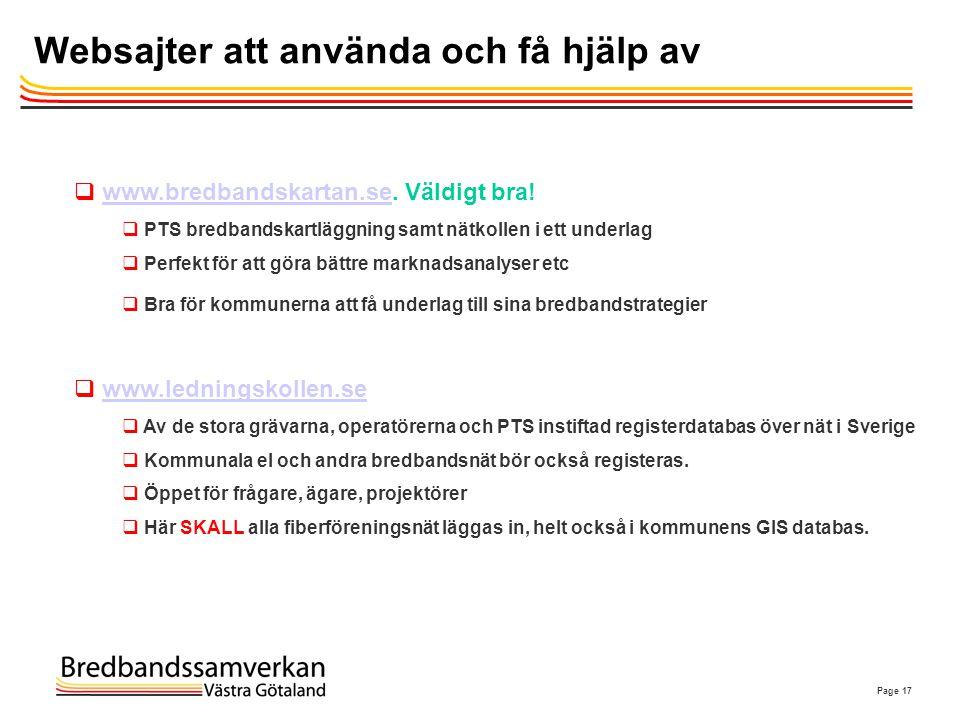 Page 17 Websajter att använda och få hjälp av  www.bredbandskartan.se. Väldigt bra!www.bredbandskartan.se  PTS bredbandskartläggning samt nätkollen