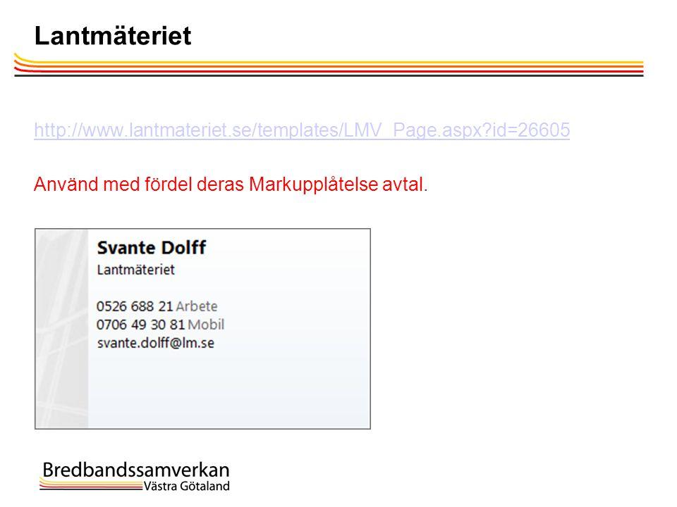 Lantmäteriet http://www.lantmateriet.se/templates/LMV_Page.aspx?id=26605 Använd med fördel deras Markupplåtelse avtal.