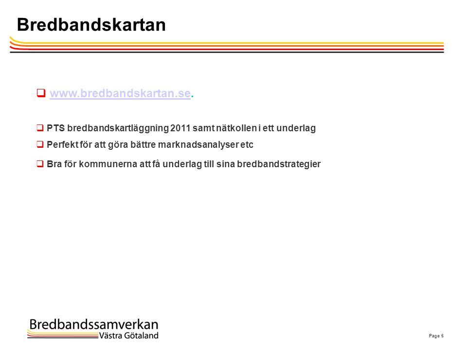 Page 6 Bredbandskartan  www.bredbandskartan.se.www.bredbandskartan.se  PTS bredbandskartläggning 2011 samt nätkollen i ett underlag  Perfekt för at