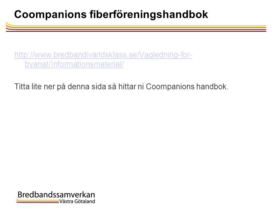 Coompanions fiberföreningshandbok http://www.bredbandivarldsklass.se/Vagledning-for- byanat/Informationsmaterial/ Titta lite ner på denna sida så hitt