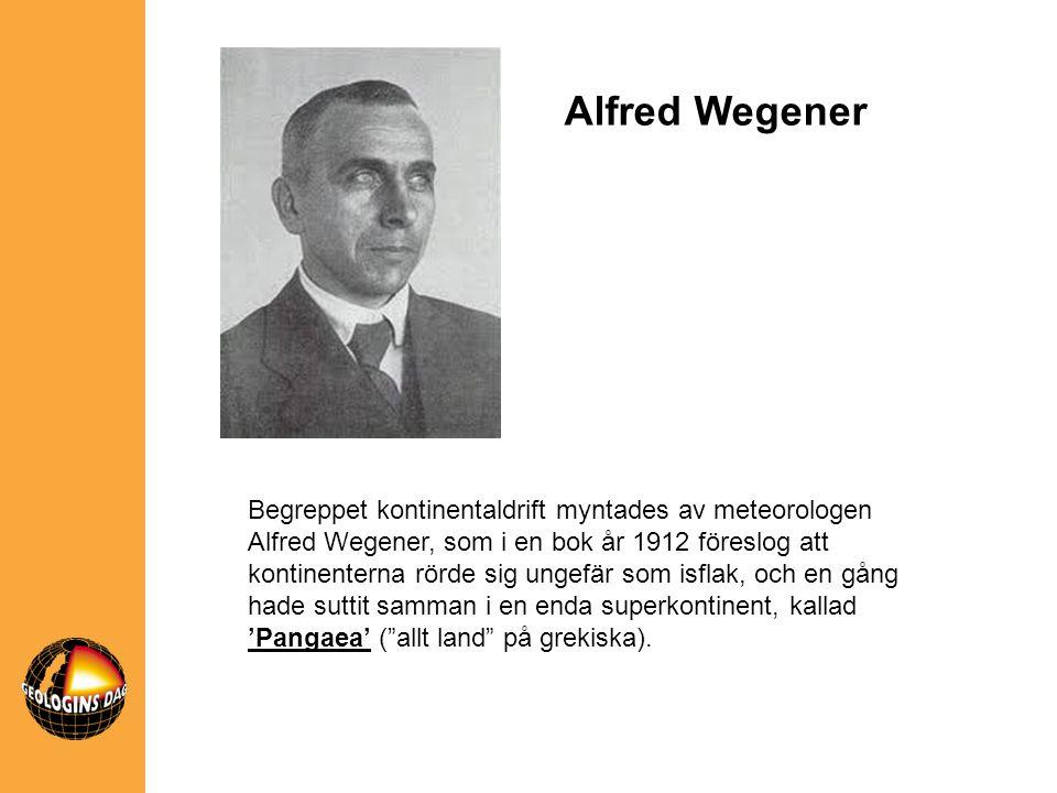 Begreppet kontinentaldrift myntades av meteorologen Alfred Wegener, som i en bok år 1912 föreslog att kontinenterna rörde sig ungefär som isflak, och