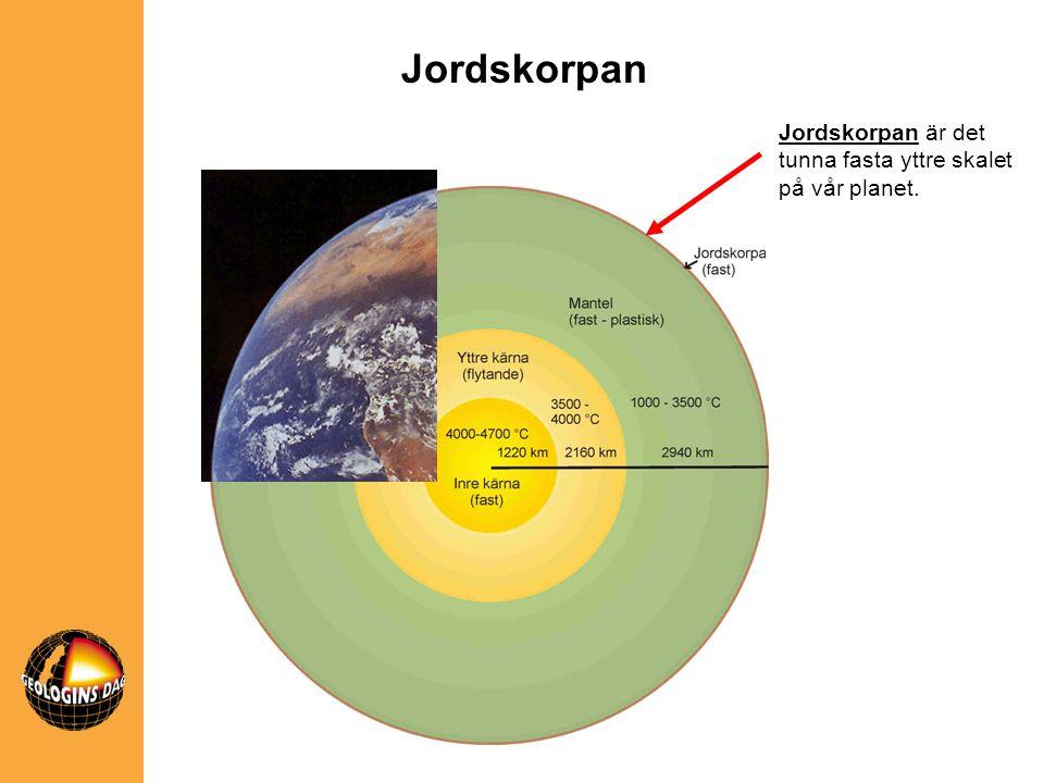 Jordskorpan Jordskorpan är det tunna fasta yttre skalet på vår planet.