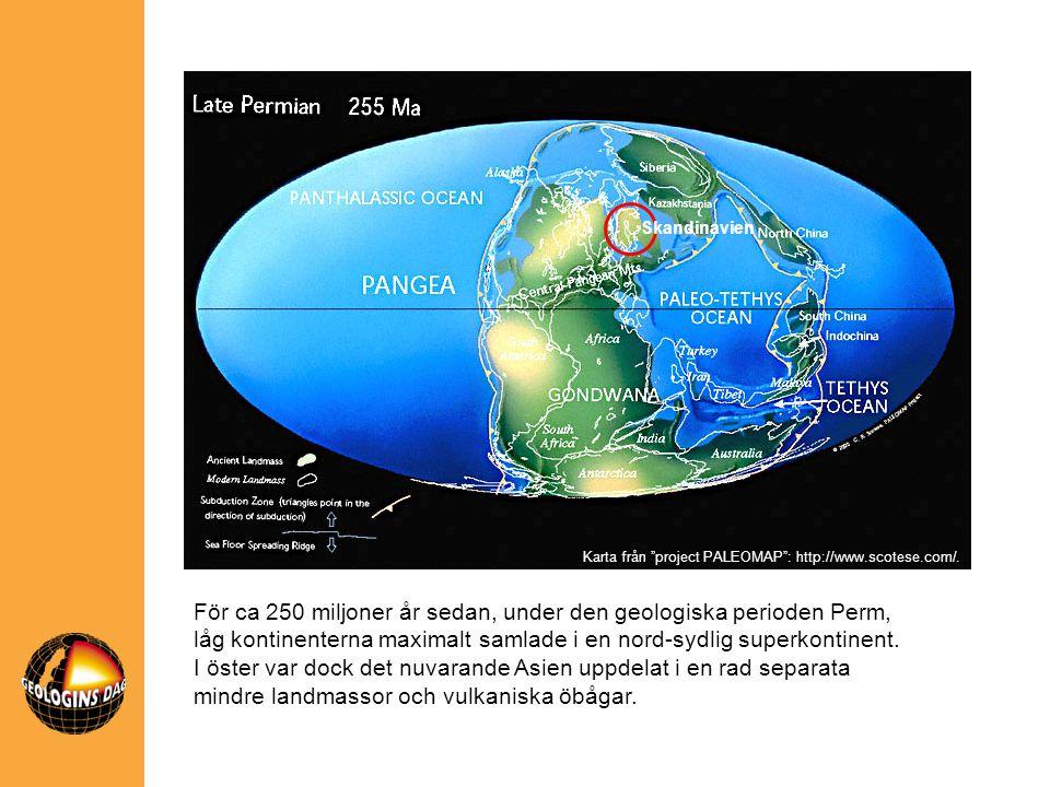 Skandinavien För ca 250 miljoner år sedan, under den geologiska perioden Perm, låg kontinenterna maximalt samlade i en nord-sydlig superkontinent. I ö