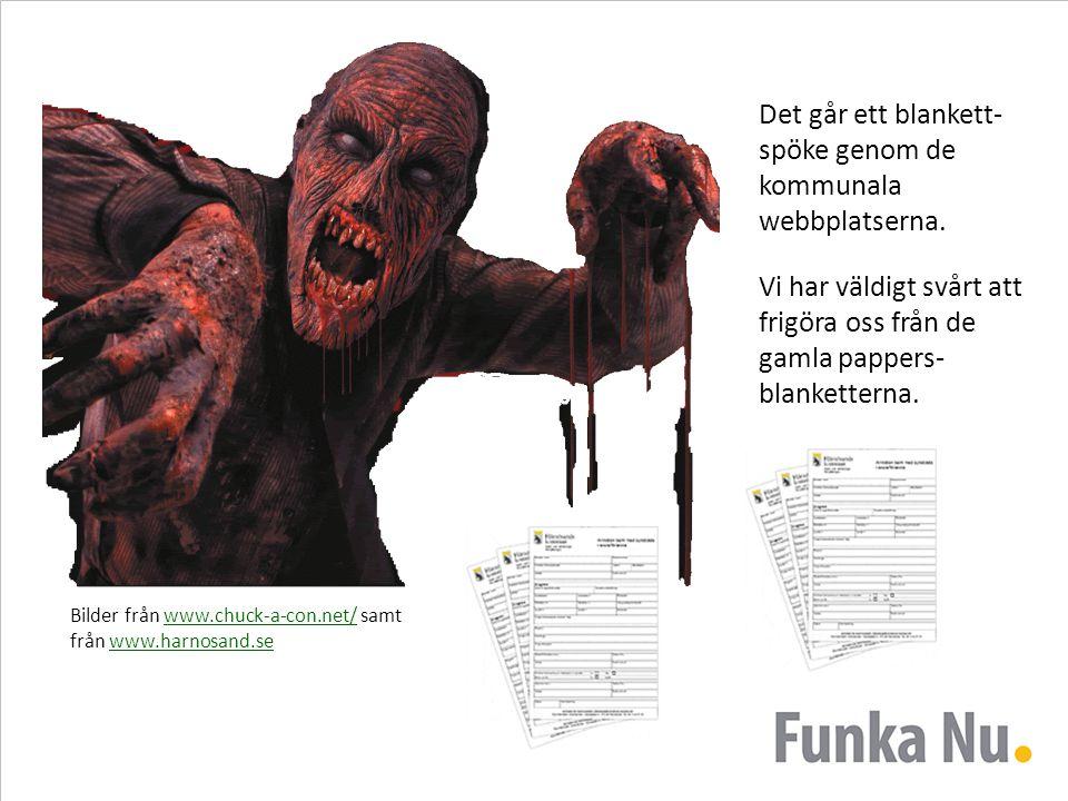 Bilder från www.chuck-a-con.net/ samt från www.harnosand.sewww.chuck-a-con.net/www.harnosand.se Det går ett blankett- spöke genom de kommunala webbpla