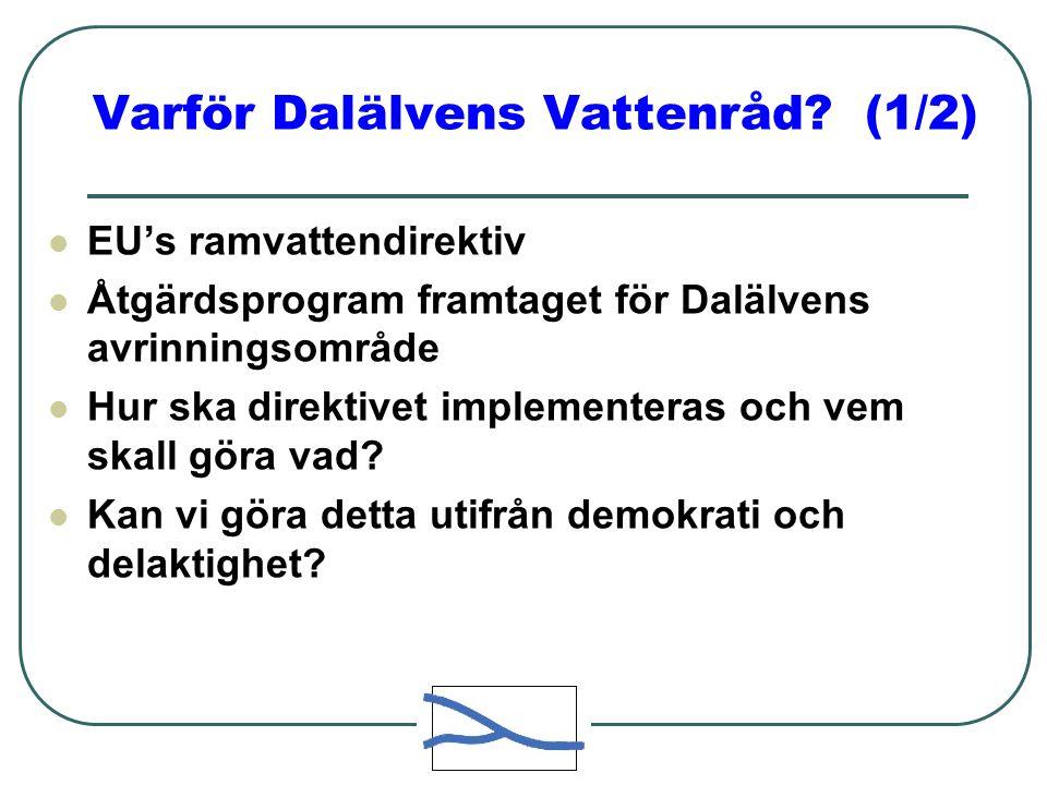 Varför Dalälvens Vattenråd.