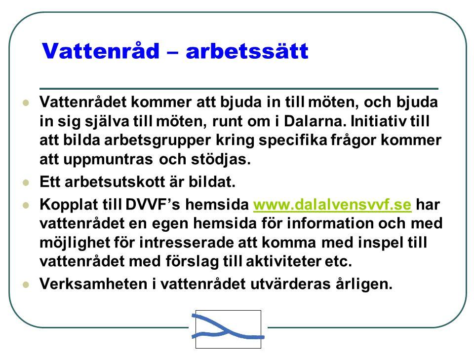 Vattenråd – arbetssätt  Vattenrådet kommer att bjuda in till möten, och bjuda in sig själva till möten, runt om i Dalarna.