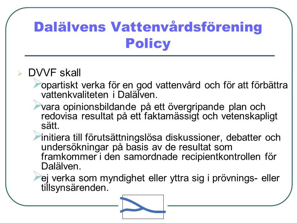 Dalälvens Vattenvårdsförening Policy  DVVF skall  opartiskt verka för en god vattenvård och för att förbättra vattenkvaliteten i Dalälven.
