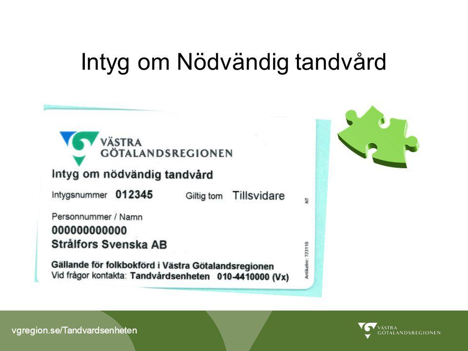vgregion.se/Tandvardsenheten Intyg om Nödvändig tandvård