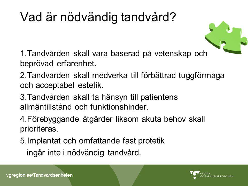 vgregion.se/Tandvardsenheten Vad är nödvändig tandvård.