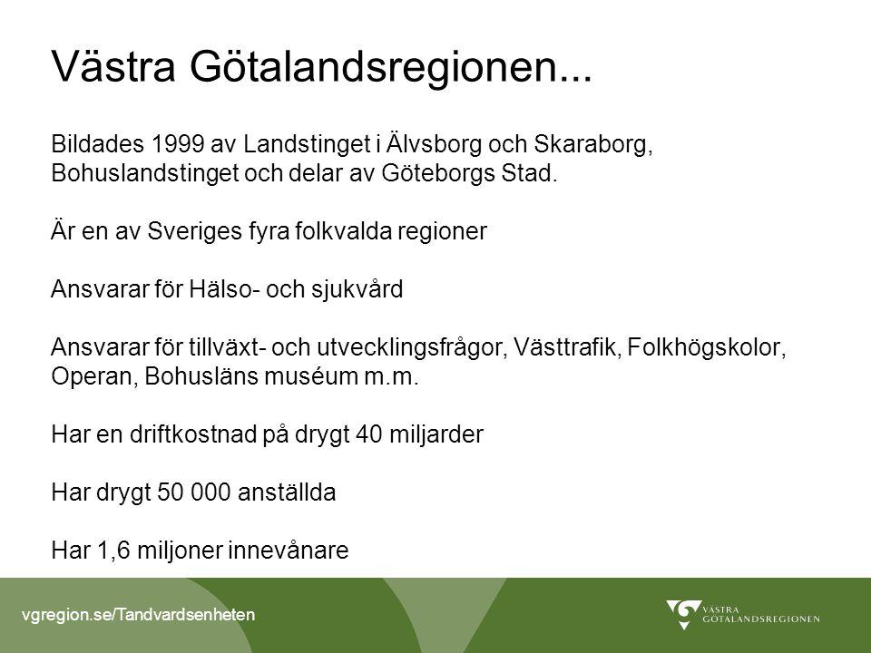 Antal personer i Västra Götaland med intyg om Nödvändig tandvård C:a 28 500, varav c:a 25 000 utfärdare av kommunerna