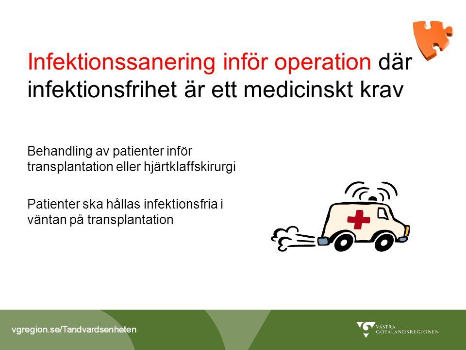 Infektionssanering inför operation där infektionsfrihet är ett medicinskt krav Behandling av patienter inför transplantation eller hjärtklaffskirurgi Patienter ska hållas infektionsfria i väntan på transplantation