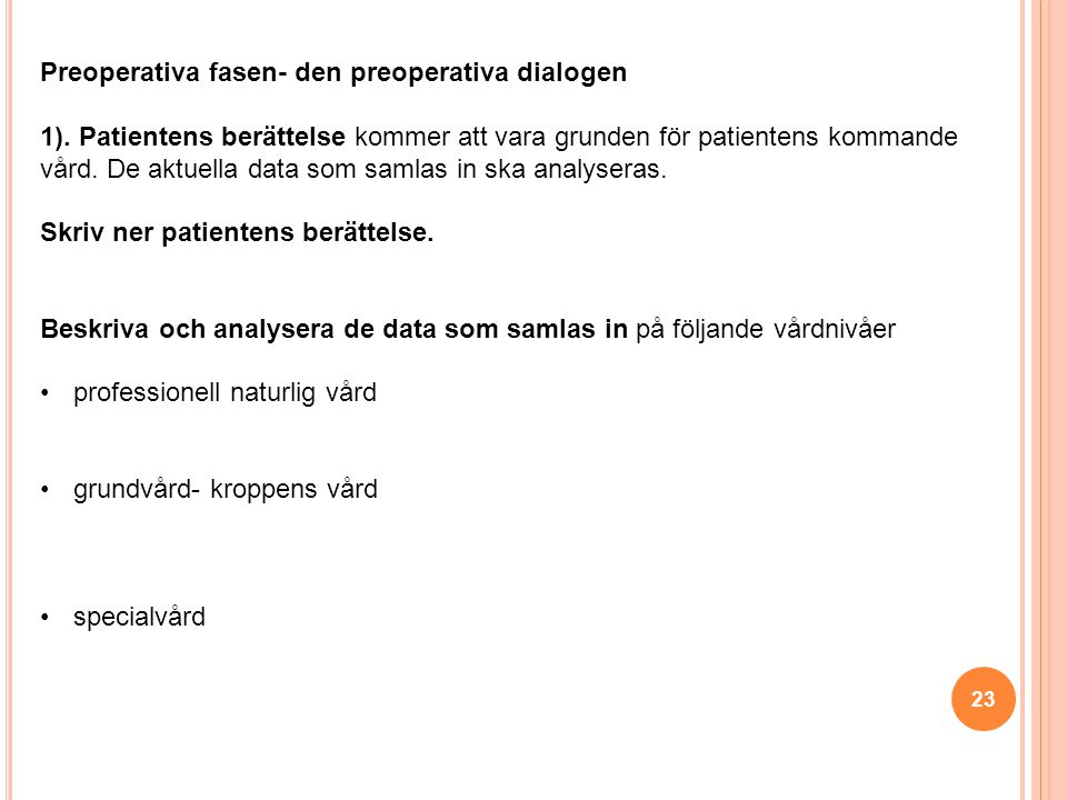 23 Preoperativa fasen- den preoperativa dialogen 1).