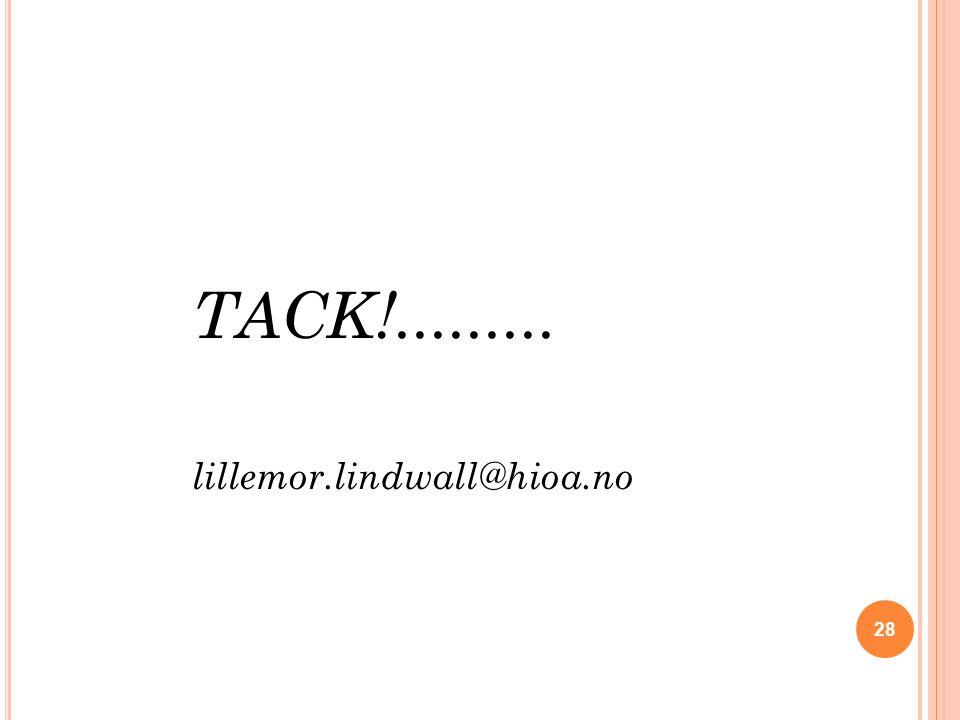 TACK!......... lillemor.lindwall@hioa.no 28