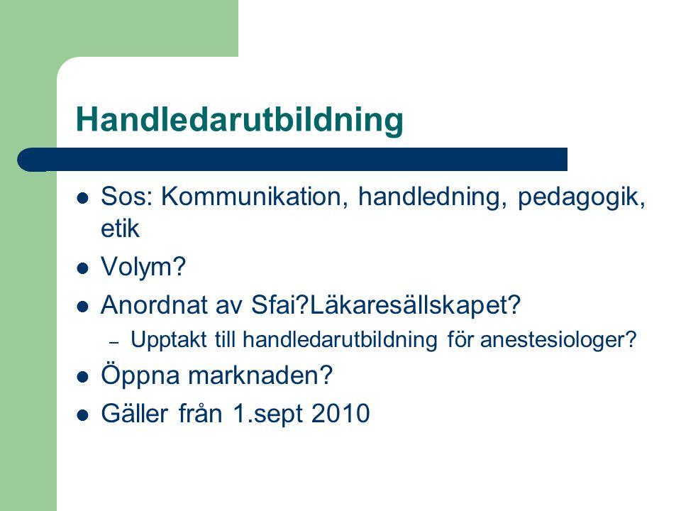 Handledarutbildning  Sos: Kommunikation, handledning, pedagogik, etik  Volym.